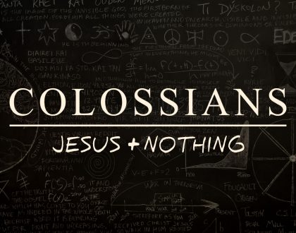 Jesus + NOTHING = Colossians